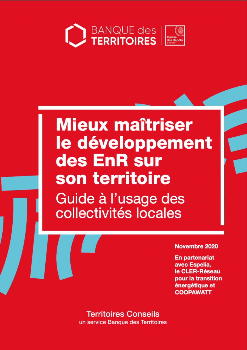 Mieux maîtriser le développement des EnR sur son territoire Guide à l'usage des collectivités locales