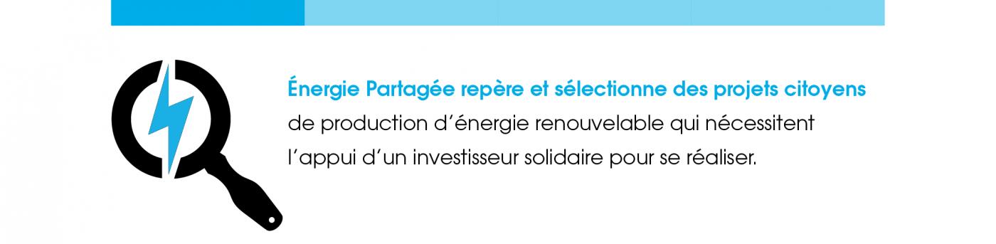 Énergie Partagée repère et sélectionne des projets citoyens de production d'énergie renouvelable qui nécessitent l'appui d'un investisseur solidaire pour se réaliser.